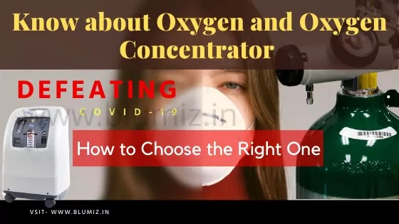 Need to Know about Oxygen and Oxygen Concentrator Before Buying | Coronavirus