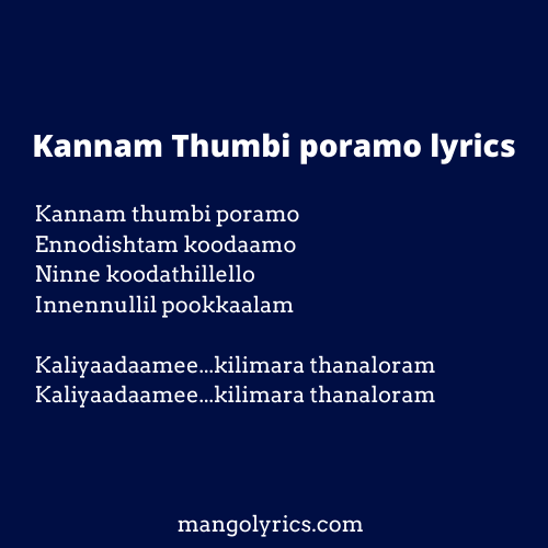 """""""Kannam thumbi poramo Lyrics"""" is a beautiful song from the 1988 movie Kakkothikkavile Appooppan Thaadikal. Director of this film is Kamal. SInger of this song is K.S.Chithra and lyrics done by Bichu Thirumala."""