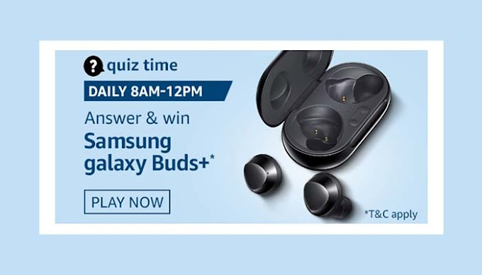 Amazon Quiz 11 September 2020 Answers – Samsung Galaxy Buds Plus