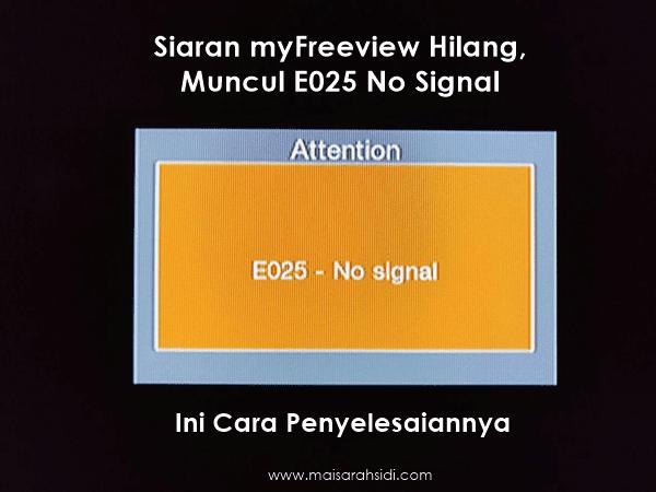 Siaran myFreeview Hilang, Muncul E025 No Signal - Ini Cara Penyelesaiannya