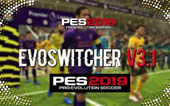 EvoSwitcher V3.1 |  AIO | PES2019 | PC | DLC 4.0 | 4.01 | 4.02