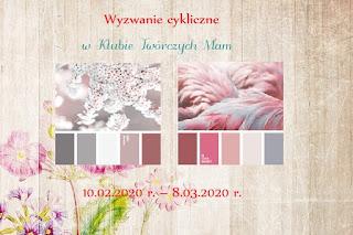 http://klub-tworczych-mam.blogspot.com/2020/02/wyzwanie-kolorystyczne-luty.html