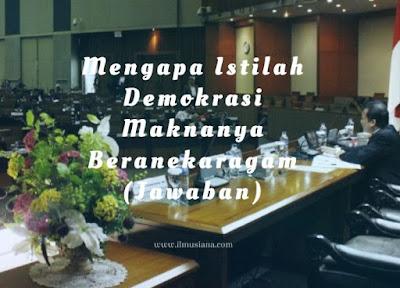 Mengapa Istilah Demokrasi Maknanya Beranekaragam