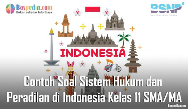 Contoh Soal Sistem Hukum dan Peradilan di Indonesia Kelas 11 SMA/MA