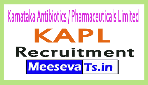Karnataka Antibiotics / Pharmaceuticals Limited KAPL Recruitment