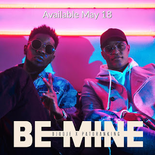 Djodje & Patoranking - Be Mine (2018) [DOWNLOAD]