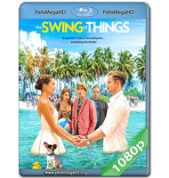 THE SWING OF THINGS (2020) 1080P HD MKV ESPAÑOL LATINO