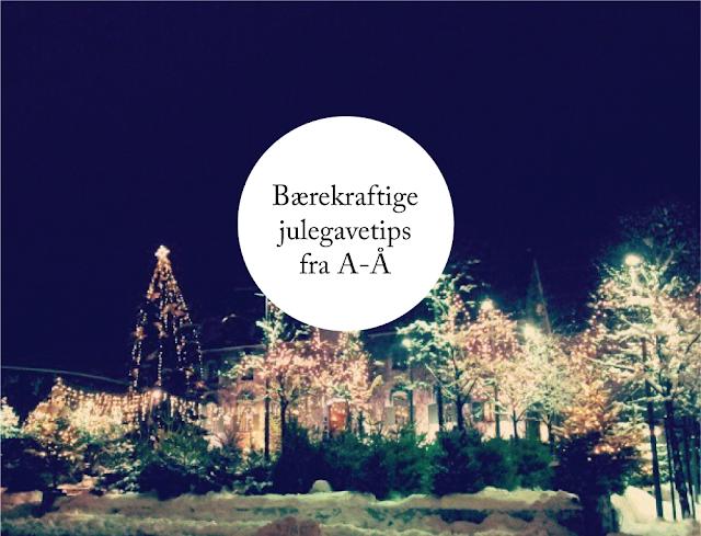 Bærekraftige julegavetips fra A-Å