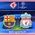 UCL: Barcelona vs Liverpool ; Match Preview, Lineup & Updates