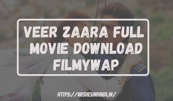 Veer Zaara Full Movie Download Filmywap