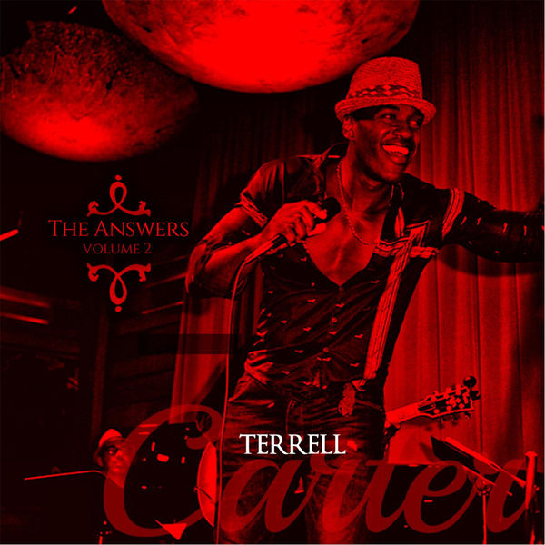 Terrell Carter - The Answers,Vol. 2  [EP] [2015]