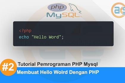 Tutorial Pemrograman PHP Mysql Part #2: Membuat Hello World Dengan PHP