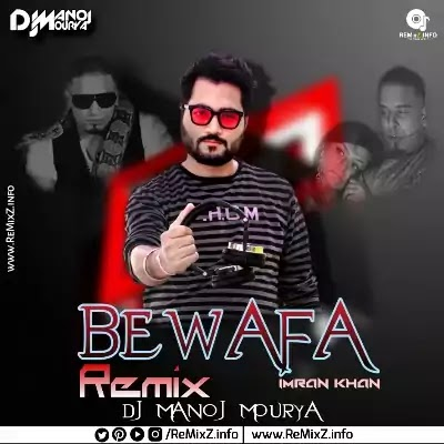 Bewafa - Imran Khan (Remix) DJ Manoj Mourya