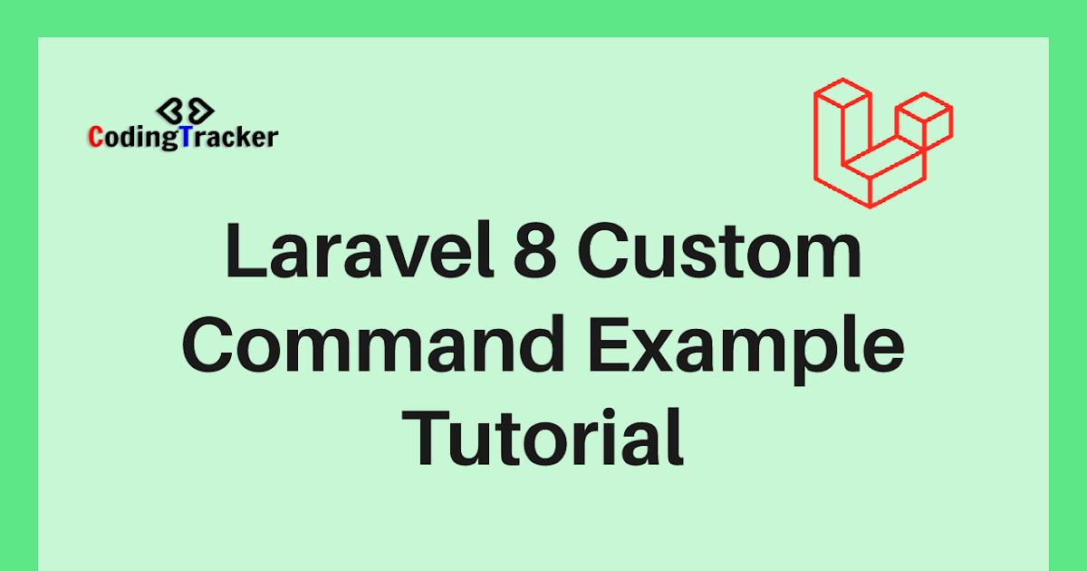 Laravel 8 Custom Command Example Tutorial