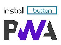 Cara Membuat Tombol Install PWA Blogger