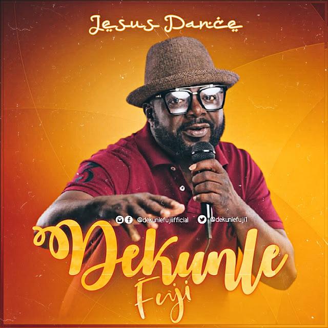 "Audio: Dekunle Fuji – ""Jesus Dance"" (Ft. Abbey Cheche & Emmanuel Patrick)"