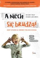 http://regalnowosci.pl/a-niech-sie-brudza-dr-b-brett-finlay-dr-marie-claire-arrieta/