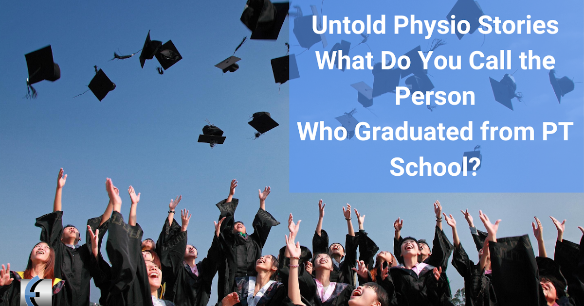 Photo of Untold Physio Stories – What do you call the person who graduated from PT school? | Modern Manual Therapy Blog