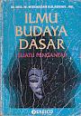 ILMU BUDAYA DASAR - SUATU PENGANTAR Karya: Ir. Drs. M. Munandar Sulaeman, MS.