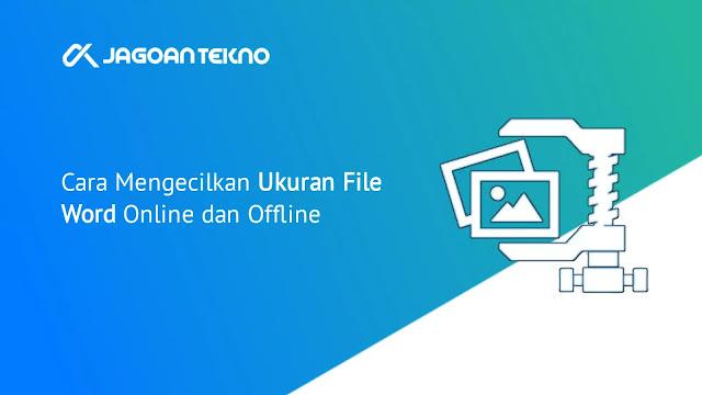Cara Mengecilkan Compres Ukuran File Word Secara Mudah