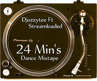 [Mixtape] Djozzytee Ft Streamloaded_-_ 24 Min's Dance