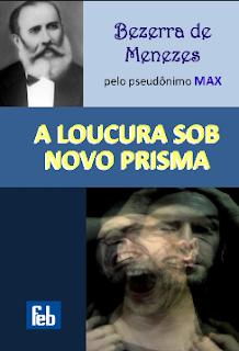 A Loucura Sob Novo Prisma (Bezerra de Menezes) pdf