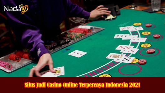 Situs Judi Casino Online Terpercaya Indonesia 2021