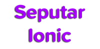Seputarionic.xyz - Menginformasikan Program Mobile Apps Ionic Framework