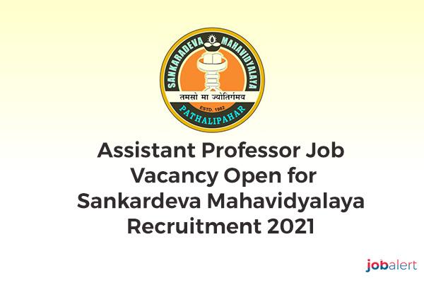 Assistant Professor Job Vacancy Open for Sankardeva Mahavidyalaya Recruitment 2021