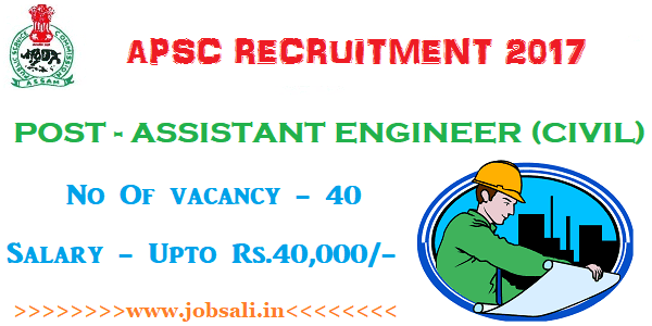 APSC Assistant Engineer Recruitment 2017, apsc online registration, assam career