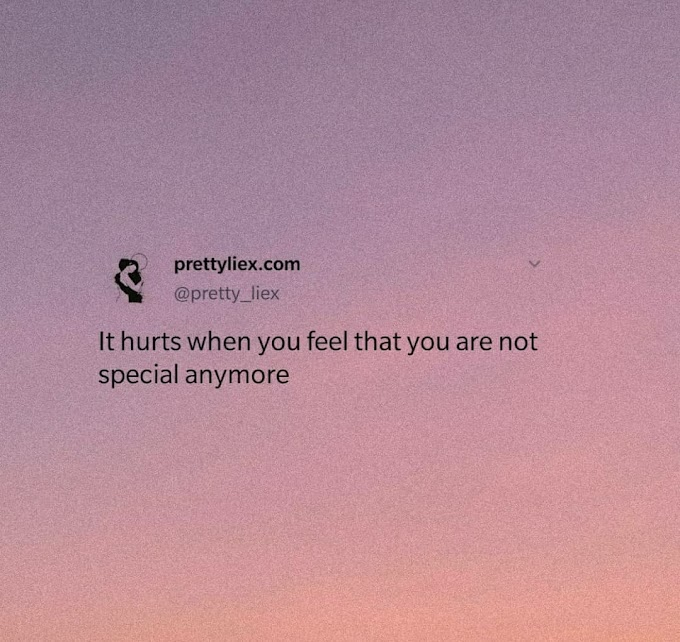 It hurts when you feel that you are not special anymore