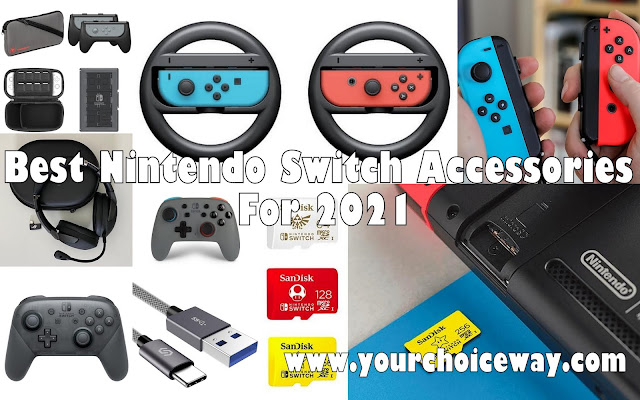 Best Nintendo Switch Accessories For 2021 - Your Choice Way