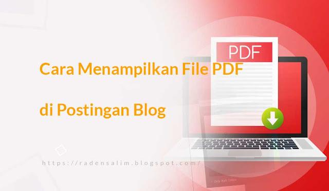 Tutorial Cara Menampilkan File PDF di Postingan Blog