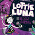 Review: Lottie Luna And The Bloom Garden