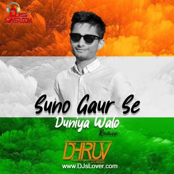 Suno Gaur Se Duniya Walo Remix DJ Dhruv