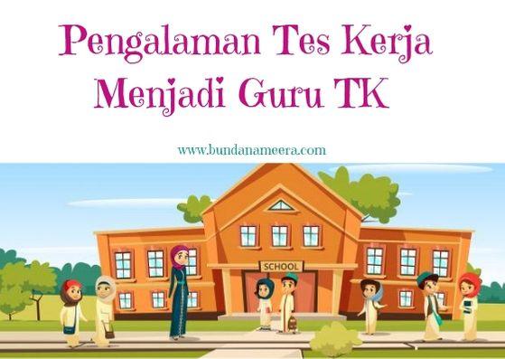 tahapan tes menjadi guru TK Tridaya Cimahi, pengalaman tes kerja, cara menjadi guru TK