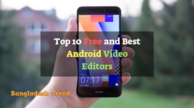 Top 10 Free and Best Android Video Editors