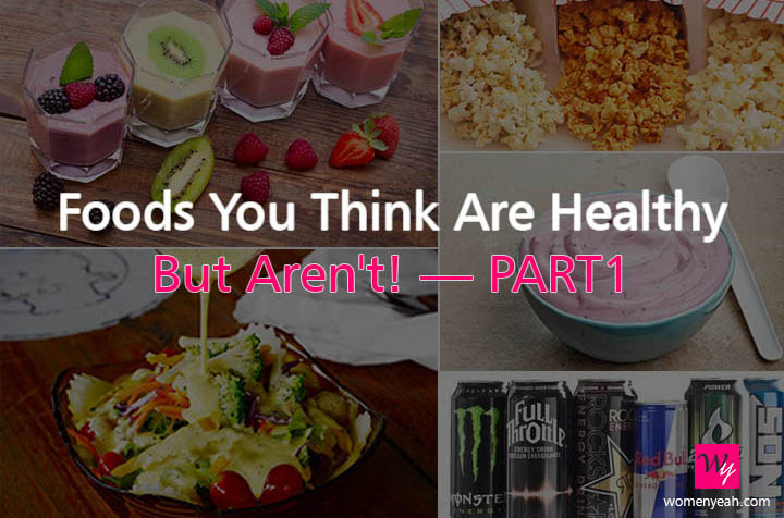 foods we thought were healthy but aren't