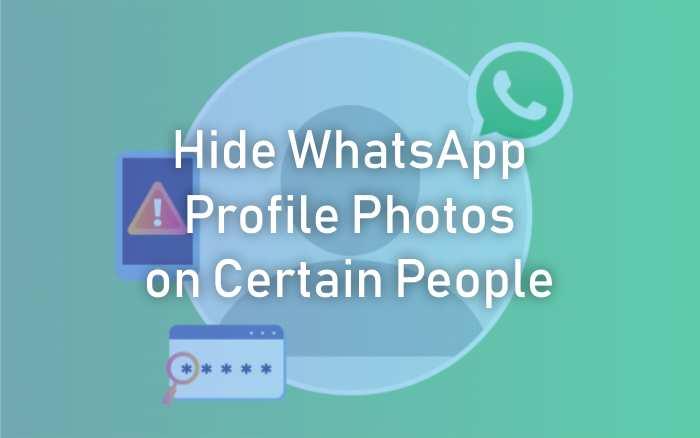 Hide WhatsApp Profile Photos