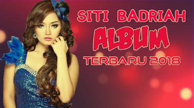 Download Lagu Siti Badriah-Download Lagu Siti Badriah full Album-Download Lagu Siti Badriah Album Terbaru-Download Lagu Siti Badriah Album Terbaru 2018-Download Lagu Siti Badriah Album Terbaru 2018 Full RAR/ZIP