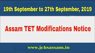 New Notification Assam TET Apply modifications Date 2019 Dtd 18.09.2019