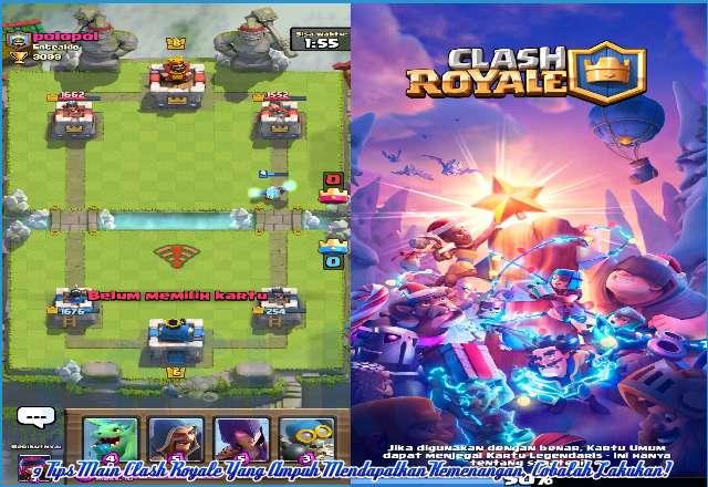 9 Tips Main Clash Royale Yang Ampuh Mendapatkan Kemenangan, Cobalah Lakukan!