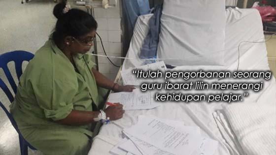 Cikgu Masuk Hospital Tapi Masih Menanda Kertas Pelajarnya
