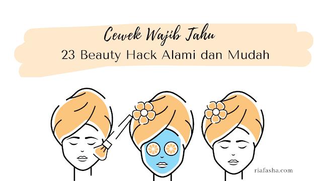 23 beauty hack dengan bahan alami dan mudah