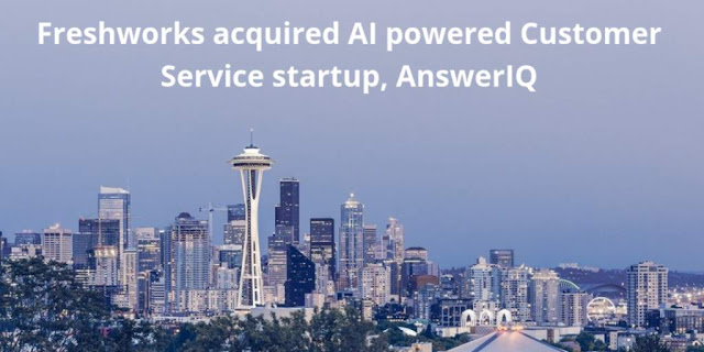 Freshworks acquired Artificial Intelligence powered Customer Service startup, AnswerIQ