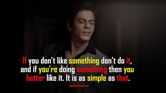 If you don't like something don't do it, and if you're doing something then you better like it. It is as simple as that.