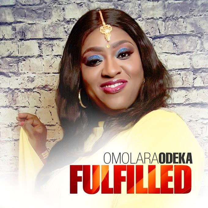 [Music] Omolara Odeka 'Fulfilled' [Prod. by Wole Oni]