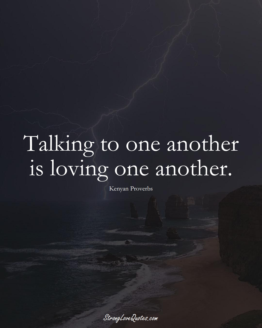 Talking to one another is loving one another. (Kenyan Sayings);  #AfricanSayings