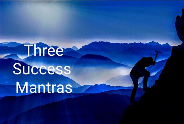 3 Success Mantras