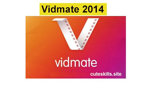 Vidmate 2014 version free app download
